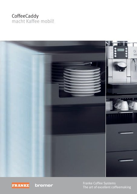 CoffeeCaddy macht Kaffee mobil! - Franke Coffee Systems