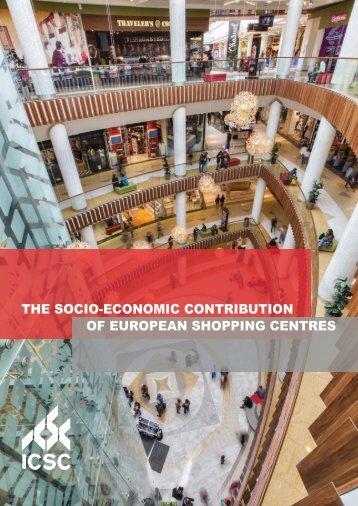 THE SOCIO-ECONOMIC CONTRIBUTION OF EUROPEAN SHOPPING CENTRES