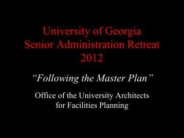 UGA Master Plan Presentation - University Architects for Facility ...