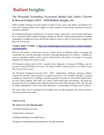 The Wearable Technology Ecosystem Market Size, Share, Growth & Research Report 2014 – 2020 Radiant Insights, Inc