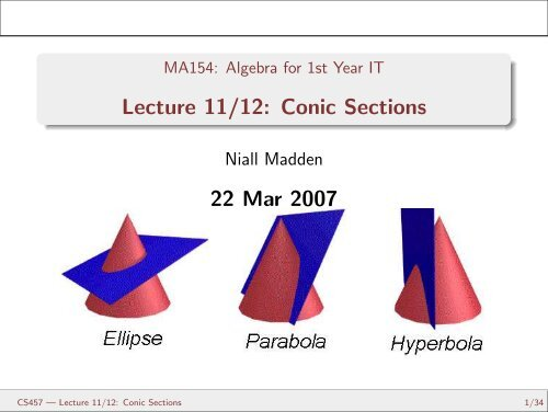Lecture 11/12: Conic Sections - MA154: Algebra for 1st Year IT