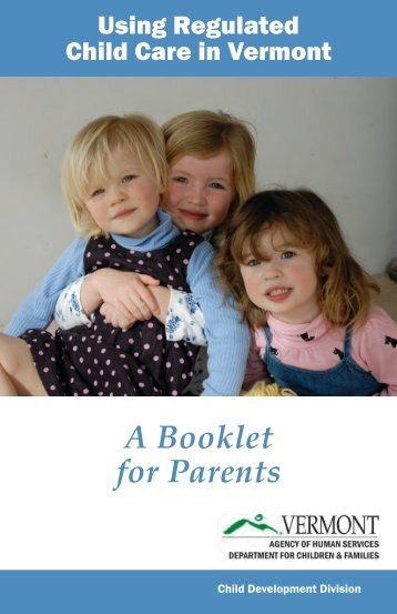 Using Regulated Child Care in Vermont: A Booklet for Parents