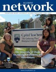 Fall 2007 Alumni Network Magazine - Thompson Rivers University