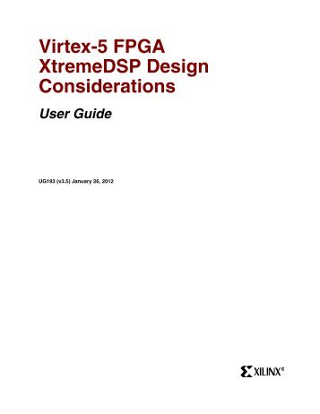 Virtex-5 FPGA XtremeDSP Design Considerations User Guide - Xilinx