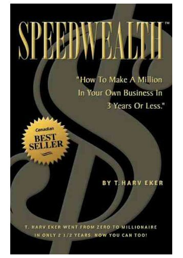 Speed Wealth (T. Harv Eker) - www.vizionary.business