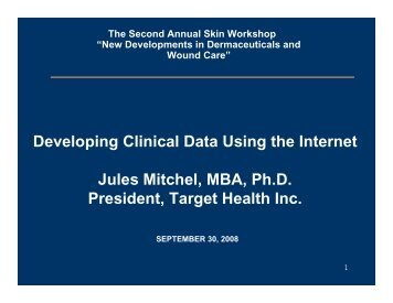 Developing Clinical Data Using the Internet Jules Mitchel, MBA, Ph ...