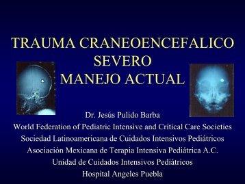 TRAUMA CRANEOENCEFALICO SEVERO_DR JESUS PULIDO BARBA MEXICO