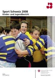 Sport Schweiz 2008 – Kinder- und Jugendbericht - Bundesamt für ...
