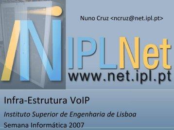 A Infra-Estrutura VoIP do ISEL/IPL (SINFO2007) - IPLNet