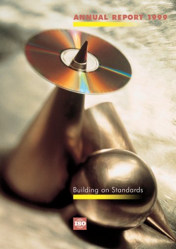 ANNUAL REPORT 1999 Building on Standards - ISO