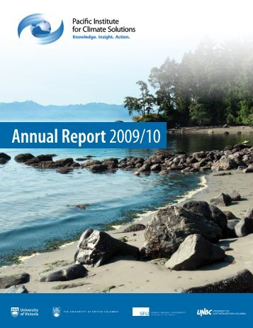 Annual Report 2009/10 - Pacific Institute for Climate Solutions