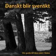 När danskt blev svenskt - Regionmuseet Kristianstad