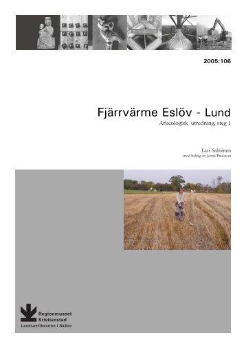 Fjärrvärme Eslöv-Lund. Arkeologisk utredning steg 1. Rapport 2005 ...