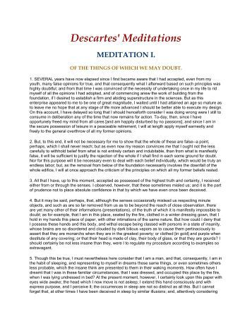 an analysis of descartes views on meditation 1 conception of knowledge 11 analysis of knowledge famously, descartes defines knowledge in terms of doubt while distinguishing rigorous knowledge (scientia) and lesser grades of conviction (persuasio), descartes writes:i distinguish the two as follows: there is conviction when there remains some reason which might lead us to doubt, but knowledge is conviction based on a reason so strong.