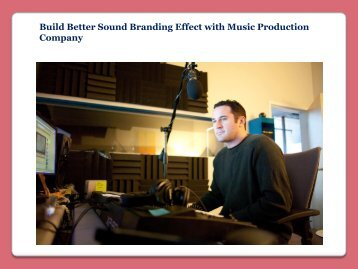 Build Better Sound Branding Effect with Music Production Company