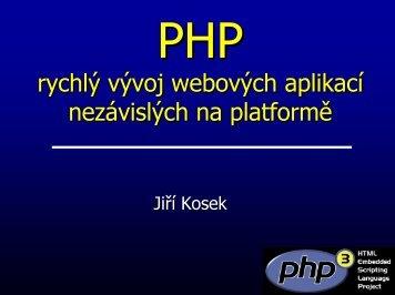rychlý vývoj webových aplikací nezávislých na platformě - Jiří Kosek