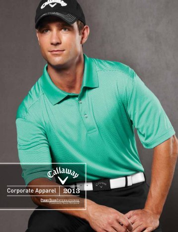 2013 Callaway Catalog - PEI Corporate Apparel