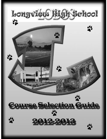 2013 lhs course selection guide - Longview Independent School ...