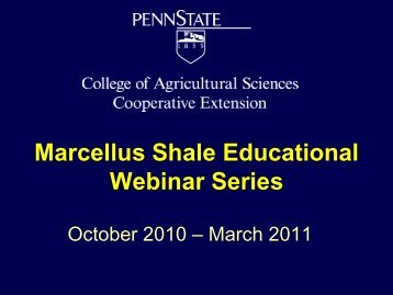 Marcellus Shale Educational Webinar Series - Penn State Extension