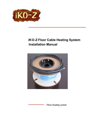 iK O -Z Floor Cable Heating System Installation Manual - Iko-z.com