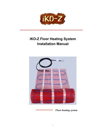 iKO-Z Floor Heating System Installation Manual - Iko-z.com