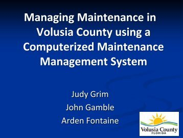 Managing Maintenance in Volusia County using a ... - FACERS