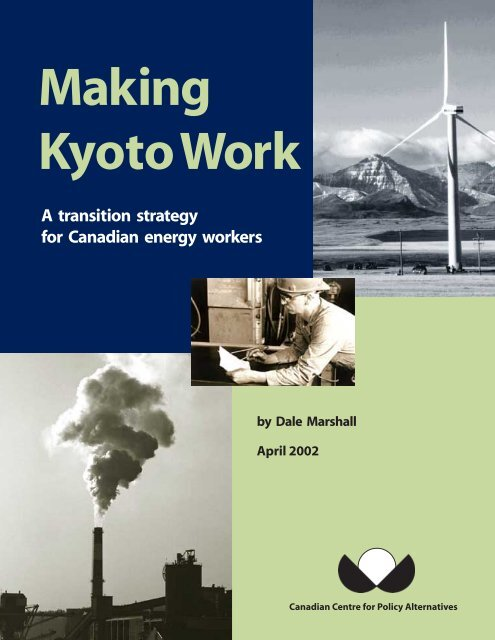 Making Kyoto Work: A transition strategy for Canadian energy workers