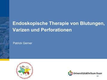 Endoskopische Therapie von Blutungen, Varizen und Perforationen