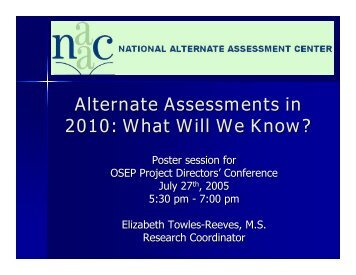 Alternate Assessments in 2010: What Will We Know? - NAAC