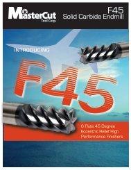 F45 Solid Carbide Endmill Brochure - Mastercut Tool Corp.