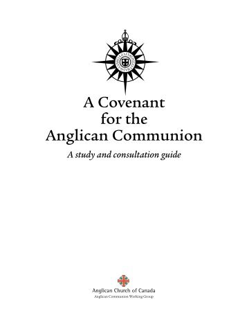 The Anglican Communion Covenant - the Anglican Church of Canada