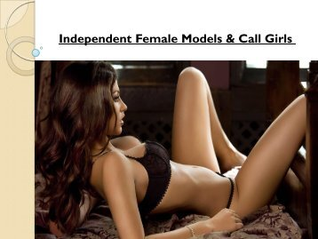 Independent Female Models & Call Girls