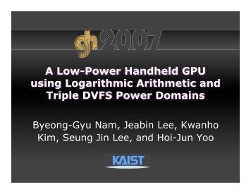A Low-Power Handheld GPU using Logarithmic Arithmetic and ...