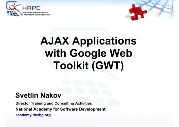 AJAX Applications with Google Web Toolkit (GWT)