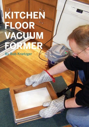 MAKE Magazine Volume 11: Kitchen Floor Vacuum Former