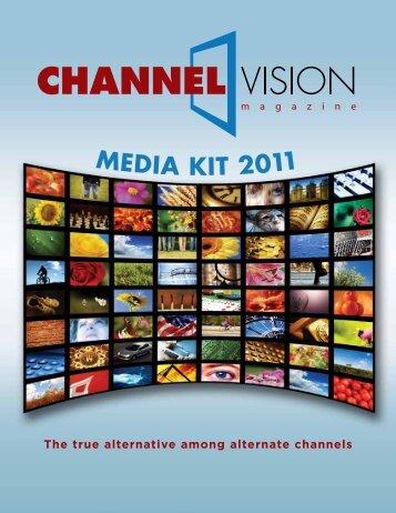 Media Kit 2011 - ChannelVision Magazine