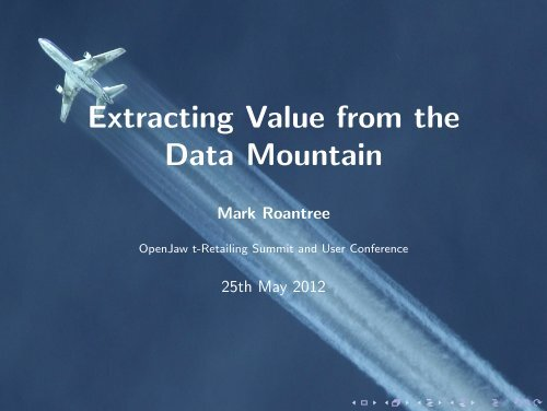 Extracting Value from the Data Mountain - OpenJaw Technologies
