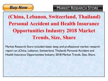 China, Lebanon, Switzerland, Thailand Personal Accident and Health Insurance Opportunities Industry 2018 Market Trends, Size, Share