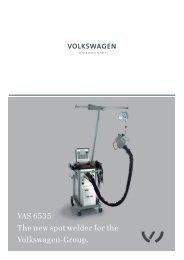 VAS 6535 The new spot welder for the Volkswagen-Group.
