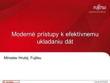 Moderné prístupy k efektívnemu ukladaniu dát – Fujitsu - ZISS