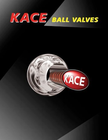 BALL VALVES - KACE Valves