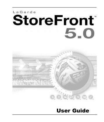 StoreFront 5.0 Manual - StoreFront Support - LaGarde, Inc.