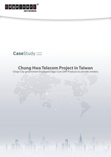 Chung Hwa Telecom Project in Taiwan.pdf - Edge-Core