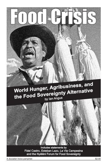 World Hunger, Agribusiness, and the Food Sovereignty Alternative