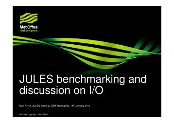 JULES benchmarking and discussion on I/O