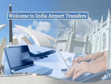 Airport Transfers Service by India Airport Transfers