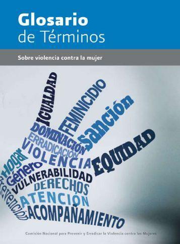 Glosario de términos sobre la violencia contra la mujer ... - CONAVIM