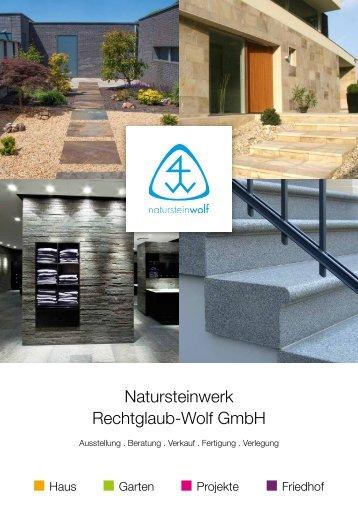 Natursteinwerk Rechtglaub-Wolf GmbH - Natursteinkatalog für Haus und Garten