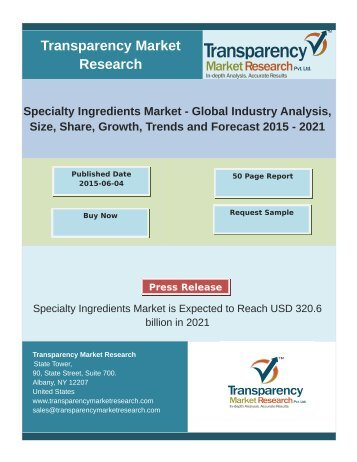 Specialty Ingredients Market - Global Industry Analysis, Size, Share, Growth, Trends and Forecast 2015 – 2021