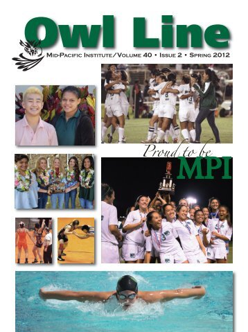 MID-PACIFIC INSTITUTE/VOLUME 40 • ISSUE 2 • SPRING 2012